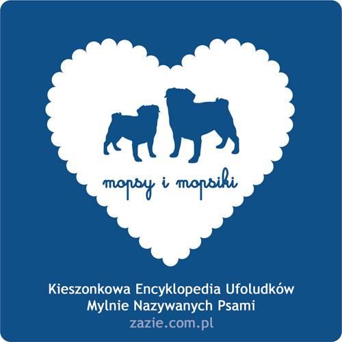 Mopsy i Mopsiki: Kieszonkowa Encyklopedia Ufoludków Mylnie Nazywanych Psami – wstęp do wstępu