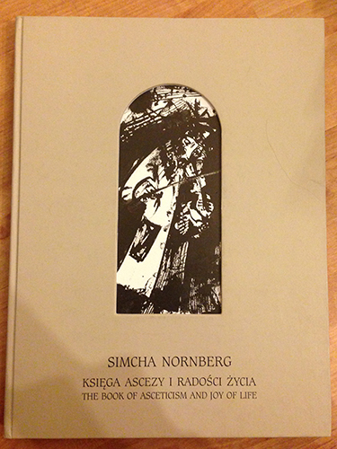 Simcha Nornberg, Księga ascezy i radości życia. The book of asceticism and joy of life