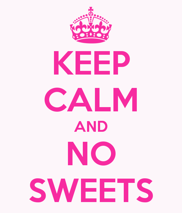 keep-calm-and-no-sweets