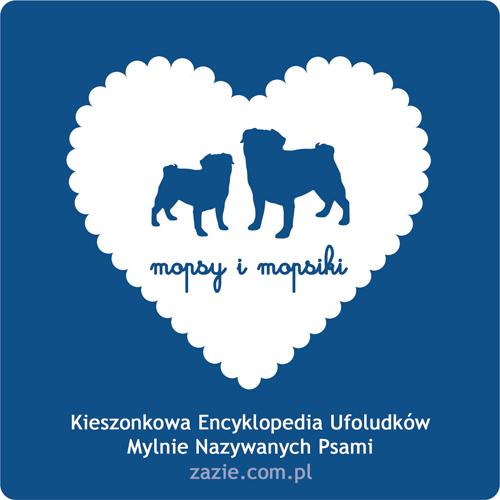 Mopsy i Mopsiki Kieszonkowa Encyklopedia Ufoludków Mylnie Nazywanych Psami na zazie.com.pl